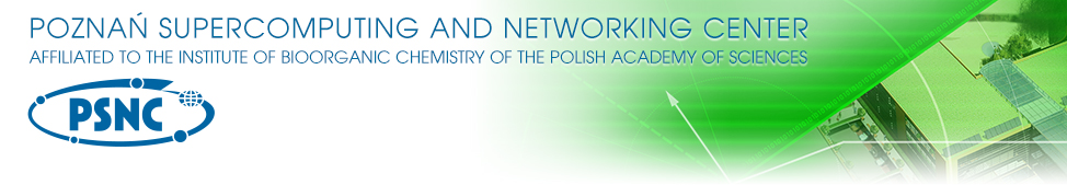 PSNC - Poznan Supercomputing and Networking Center